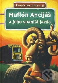 Branislav Jobus: Muflón Ancijáš a jeho spanilá jazda, zdroj: martinus.sk